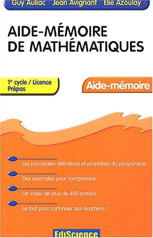 Aide-mémoire de mathématiques : 1er cycle/Licence prépas