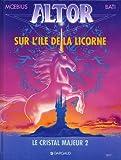 Le Cristal majeur - 2 - Sur l'île de la Licorne