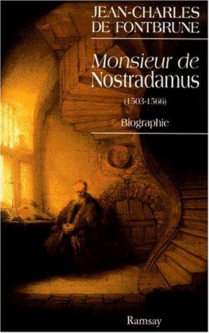 MONSIEUR DE NOSTRADAMUS. Biographie