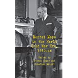 Mental Maps in the Early Cold War Era, 1945-68 by Jonathan Wright (Editor), Steven Casey (Editor) � Visit Amazon's Steven Casey Page search results for this author Steven Casey (Editor) (1-Sep-2011) Hardcover