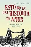 Esto no es una historia de amor (volumen independiente)
