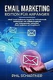 eMail Marketing - Edition für Anfänger: eMail Funnel aufbauen, Regeln für Verkaufsemails beherrschen und Affiliate Angebote per Autoresponder verkaufen! Geld verdienen auf Knopfdruck!