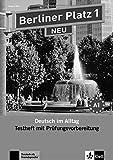 Berliner Platz 1 NEU: Deutsch im Alltag. Testheft zur Prüfungsvorbereitung mit Audio-CD (Berliner Platz NEU)