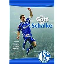 Mit Gott auf Schalke