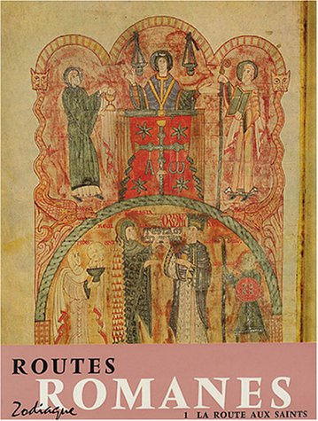 Routes romanes, tome 1. La route aux Saints