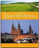 Faszinierender JAKOBSWEG - Ein Bildband mit über 110 Bildern - FLECHSIG Verlag (Faszination)