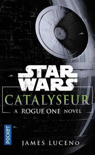 catalyseur-a-rogue-one-novel