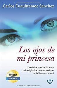 Ojos de Mi Princesa par  Carlos Cuauhtémoc Sánchez