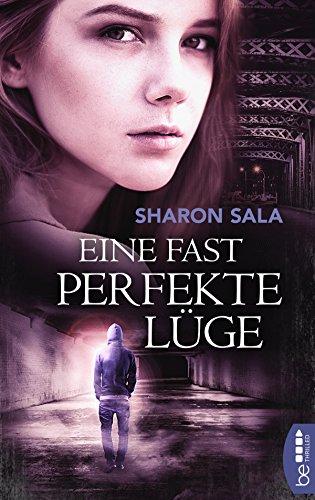 Eine fast perfekte Lüge (Packende Romantic Suspense der Bestsellerautorin Sharon Sala)