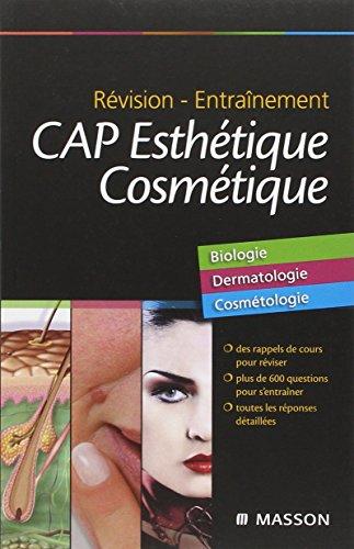 Révision - Entraînement CAP Esthétique Cosmétique: Biologie, Dermatologie, Cosmétolog