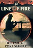 Line of Fire - the Fall of Port Stanley [Import anglais]