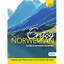 Enjoy Norwegian Intermediate to Upper Intermediate Course: Enhanced Edition (English Edition)