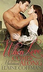 When Love Comes Along (Mackinnon Series Book 6)