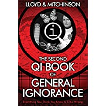 QI: The Second Book of General Ignorance (Qi: Book of General Ignorance)