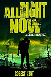All Right Now: A Short Zombie Story (Zombie Stories Book 2)