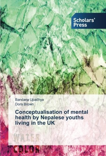 Conceptualisation of mental health by Nepalese youths living in the UK (Insel Bandana)