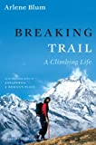 Front cover for the book Breaking Trail: A Climbing Life by Arlene Blum