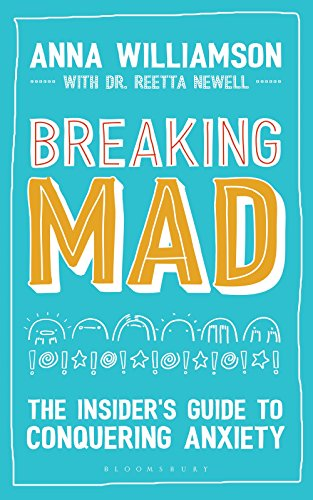 Breaking-Mad-The-Insiders-Guide-to-Conquering-Anxiety