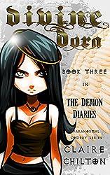 Divine Dora: A Paranormal Comedy Series (The Demon Diaries Book 3)