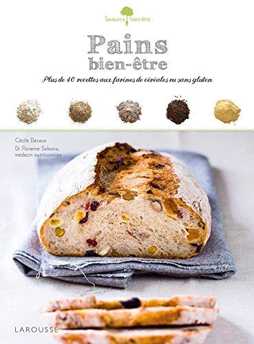 pains-bien-etre-plus-de-40-recettes-aux-farines-de-cereales-ou-sans-gluten