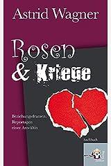 Rosen & Kriege. Beziehungsdramen. Reportagen einer Anwältin Taschenbuch