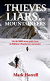 Thieves, Liars and Mountaineers: On the 8000 metre peak circus in Pakistan's Karakoram mountains (Footsteps on the Mountain travel diaries Book 9) (English Edition)