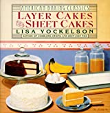 Layer Cakes and Sheet Cakes (American Baking Classics) by Lisa Yockelson (1996-10-03)