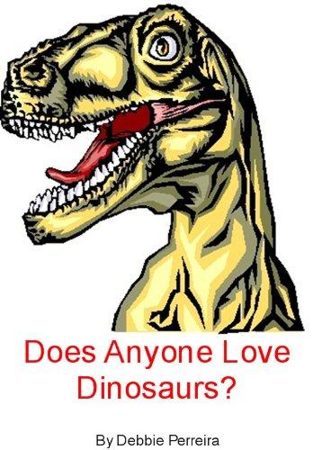Does Anyone Love Dinosaurs? (English Edition)
