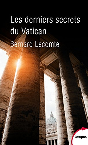 Les derniers secrets du Vatican par Bernard LECOMTE