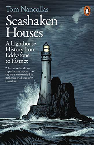 Seashaken Houses: A Lighthouse History from Eddystone to Fastnet por Tom Nancollas