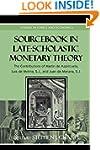 Sourcebook in Late-Scholastic Monetar...