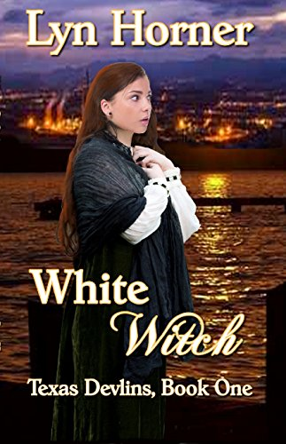 White Witch: Texas Devlins Book One by [Horner, Lyn]