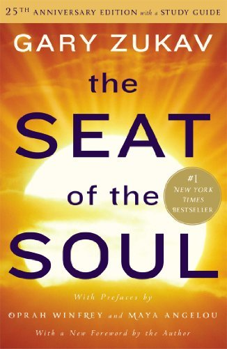 The Seat of the Soul: 25th Anniversary Edition with a Study Guide by Gary Zukav (2014-03-11)
