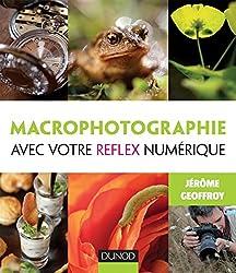 Macrophotographie avec votre reflex numérique (Hors collection)