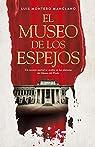 El museo de los espejos par Montero Manglano