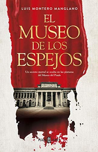 El museo de los espejos - Luis Montero Manglano 51XBp4rqB5L