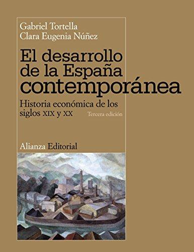 El desarrollo de la España contemporánea (El Libro Universitario - Manuales) por Gabriel Tortella