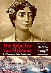 Die Rebellin von Mykonos: Der Traum vom freien Griechenland
