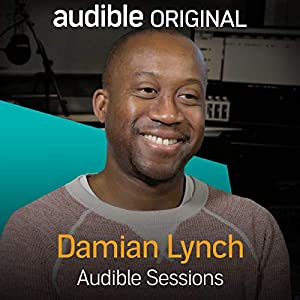 Damian Lynch: Audible Sessions: FREE Exclusive Interview