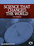 Science that Changed the World: The untold story of the other 1960s revolution: Guardian Shorts (Kindle Single Book 17) (English Edition)
