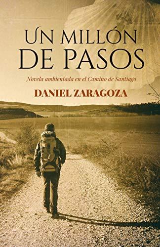 Un millón de pasos: Novela ambientada en el Camino de Santiago