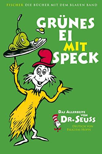 Grünes Ei mit Speck: Das Allerbeste von Dr. Seuss (Die Bücher mit dem blauen Band) (Seuss Kinder Für Dr.)