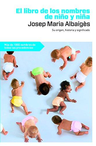 El libro de nombres de niño y niña (OTROS NO FICCIÓN) por Josep M. Albaigès