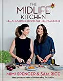 The Midlife Kitchen: health-boosting recipes for midlife & beyond by Mimi Spencer