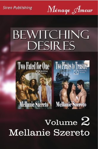 Bewitching Desires, Volume 2 [Two Fated for One
