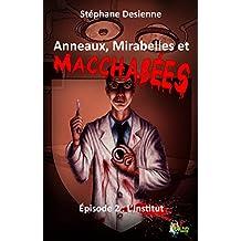Anneaux, mirabelles et macchabées : Épisode 2: L'institut (Fantastique)