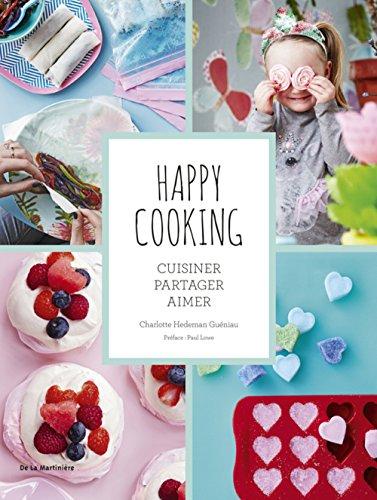 Happy cooking. Cuisiner, partager, aimer par Charlotte Hedeman gueniau
