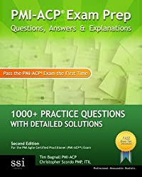 PMI-ACP Exam Prep: 1000 PMI-ACP Practice Questions with Detailed Solutions by Tim Bagnall (2013-05-30)