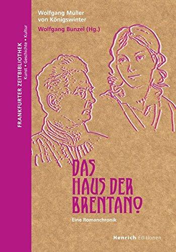 Das Haus der Brentano: Eine Familienchronik