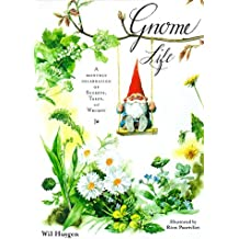 Gnome Life: A Monthly Celebration of Secerets, Tales, and Whimsy by Wil Huygen (1999-11-29)